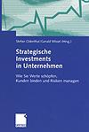 Stefan Odenthal, Gerald Wissel (Herausgeber): Strategische Investments in Unternehmen – Wie Sie Werte schöpfen, Kunden binden und Risiken managen (2004)