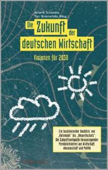 Antonio Schnieder und Tom Sommerlatte (Hrsg.) Die Zukunft der deutschen Wirtschaft: Visionen für 2030 (2010)
